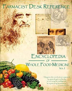 Farmacist Desk Refernce: Encyclopdia of Whole Food Medicine 9780970393111