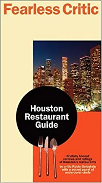 Fearless Critic: Houston Restaurant Guide 9780974014340