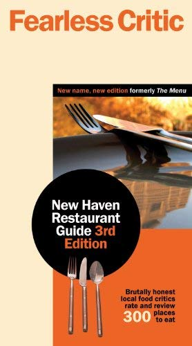 Fearless Critic: New Haven Restaurant Guide 9780974014371