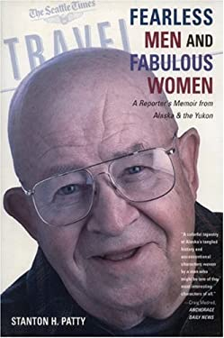 Fearless Men & Fabulous Women: A Reporter's Memoir from Alaska and the Yukon 9780974501406