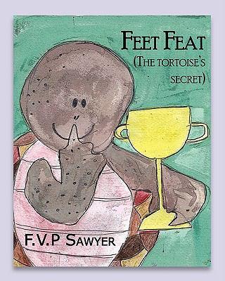 Feet Feat: The Tortoise's Secret 9780975805183