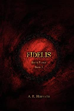 Birth Pangs: Fidelis 9780979127601