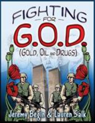 Fighting for G.O.D. (Gold, Oil and Drugs) 9780977795338