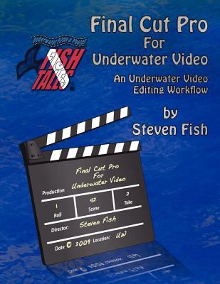 Final Cut Pro for Underwater Video 9780972832953