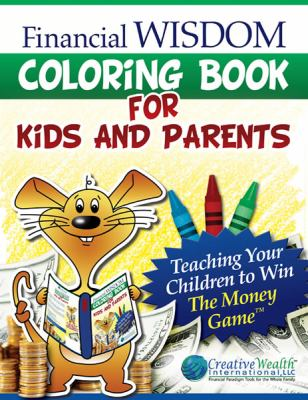 Financial Wisdom Coloring Book for Kids and Parents 9780977461820