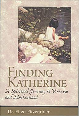 Finding Katherine: A Spiritual Journey to Vietnam and Motherhood