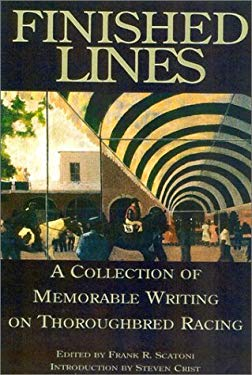 Finished Lines: A Collection of Memorable Writings on Throughbred Racing 9780970014733