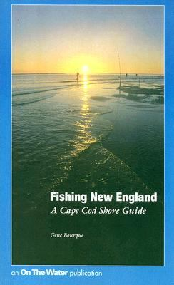 Fishing New England: A Cape Cod Shore Guide 9780970653802