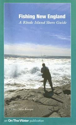 Fishing New England: A Rhode Island Shore Guide 9780970653819