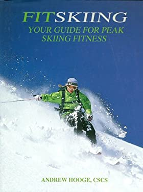 Fitskiing: Your Guide to Peak Skiing Fitness 9780974513805