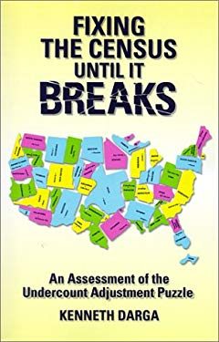 Fixing the Census Until It Breaks: An Assessment of the Undercount Adjustment Puzzle 9780970757708