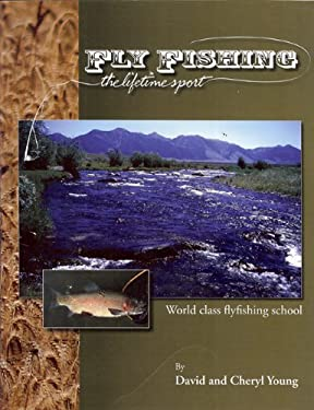 Fly Fishing: The Lifetime Sport 9780977670307