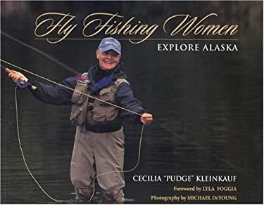Fly Fishing Women Explore Alaska 9780972494403