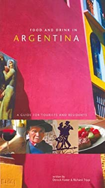 Food and Drink in Argentina: A Guide for Tourists and Residents 9780977217601