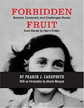 Forbidden Fruit: Banned, Censored, and Challenged Books from Dante to Harry Potter 9780978176549