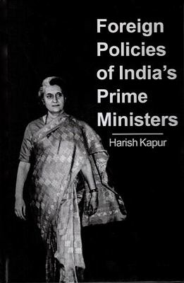 Foreign Policies of Prime Ministers of India 9780979617485