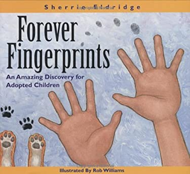 Forever Fingerprints: An Amazing Discovery for Adopted Children 9780972624435