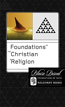 Foundations of the Christian Religion 9780977616770