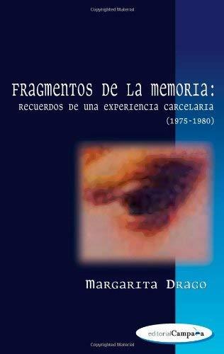 Fragmentos de la Memoria: Recuerdos de una Experiencia Carcelaria (1975-1980) 9780972561143