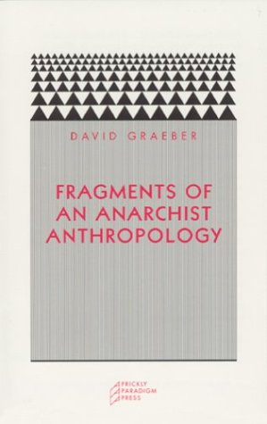 Fragments of an Anarchist Anthropology 9780972819640