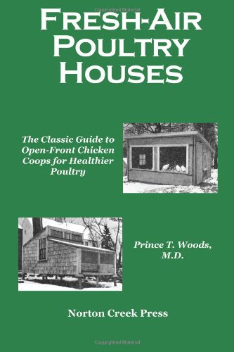 Fresh-Air Poultry Houses: The Classic Guide to Open-Front Chicken Coops for Healthier Poultry 9780972177061