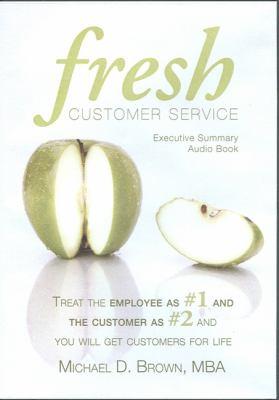 Fresh Customer Service: Executive Summary Audio Book 9780979994913