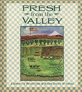 Fresh from the Valley: A Harvest of Recipes from the Junior