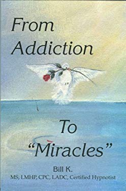 From Addiction to Miracles 9780979442414