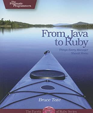 From Java to Ruby: Things Every Manager Should Know 9780976694090