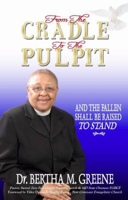 From the Cradle to the Pulpit 9780977903474