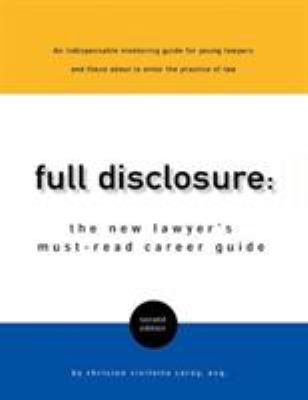 Full Disclosure: The New Lawyer's Must-Read Career Guide 9780970597007