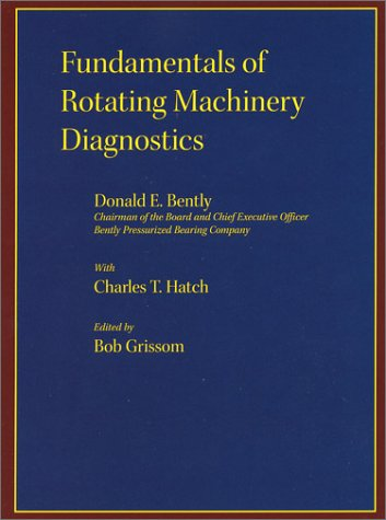 Fundamentals of Rotating Machinery Diagnostics 9780971408104