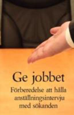 GE Jobbet - Frberedelse Att Hlla Anstllningsintervju Med Skande 9780979344978