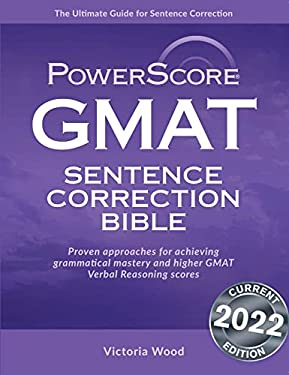 GMAT Sentence Correction Bible: A Comprehensive System for Attacking GMAT Sentence Correction Questions 9780972129657