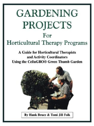 Gardening Projects for Horticultural Therapy Programs 9780970596222