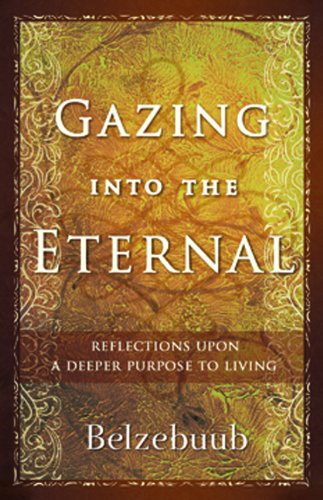Gazing Into the Eternal: Reflections Upon a Deeper Purpose to Living 9780978986421