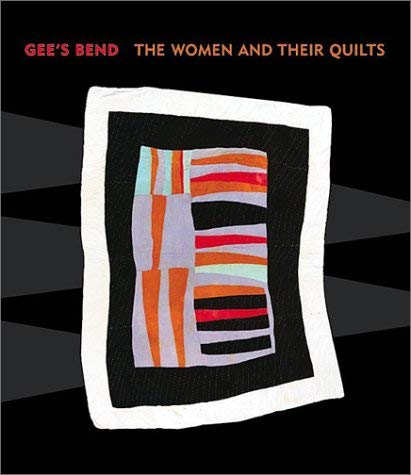 Gee's Bend: The Women and Their Quilts 9780971910409