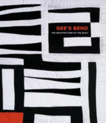 Gee's Bend: The Architecture of the Quilt 9780971910454