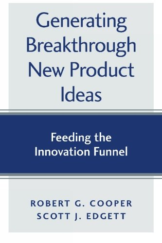 Generating Breakthrough New Product Ideas 9780973282726