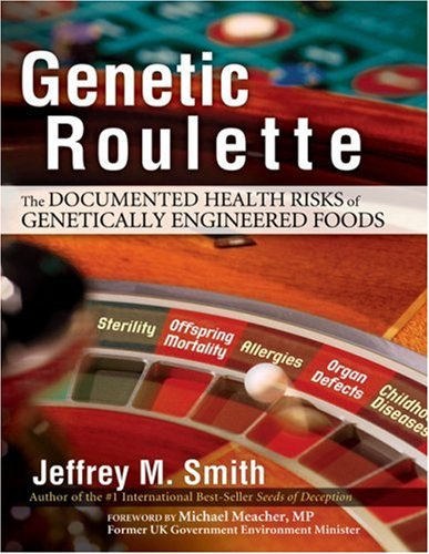 Genetic Roulette: The Documented Health Risks of Genetically Engineered Foods 9780972966528