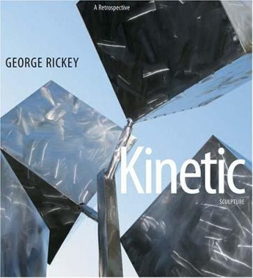 George Rickey Kinetic Sculpture: A Retrospective 9780977636822