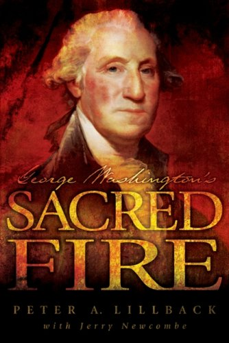 George Washington's Sacred Fire 9780978605261