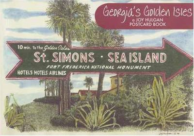 Georgia's Golden Isles: A Joy Hulgan Postcard Book 9780976287520
