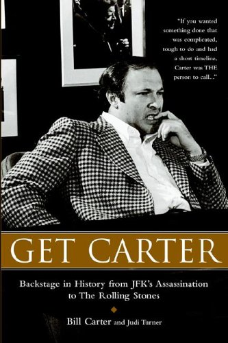 Get Carter: Backstage in History from JFK's Assassination to the Rolling Stones 9780977460427