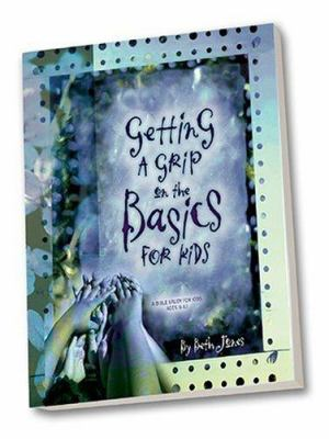 Getting a Grip on the Basics for Kids 9780971715639