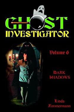 Ghost Investigator Volume 6 Dark Shadows 9780971232686
