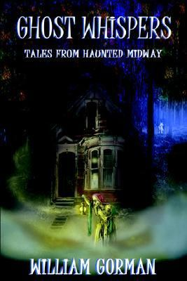 Ghost Whispers - Tales from Haunted Midway 9780976919322
