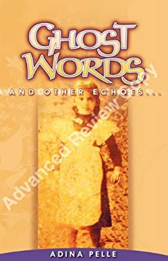 Ghost Words and Other Echoes... 9780975431467