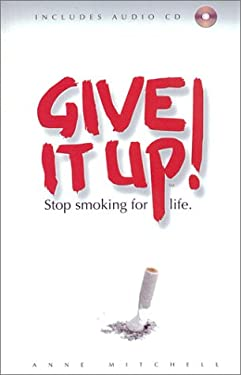 Give It Up!: Stop Smoking for Life [With CD] 9780971160002