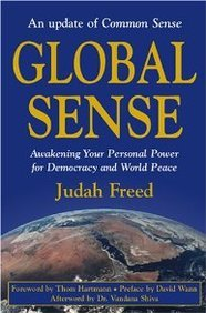 Global Sense: Awakening Your Personal Power for Democracy and World Peace 9780972890526